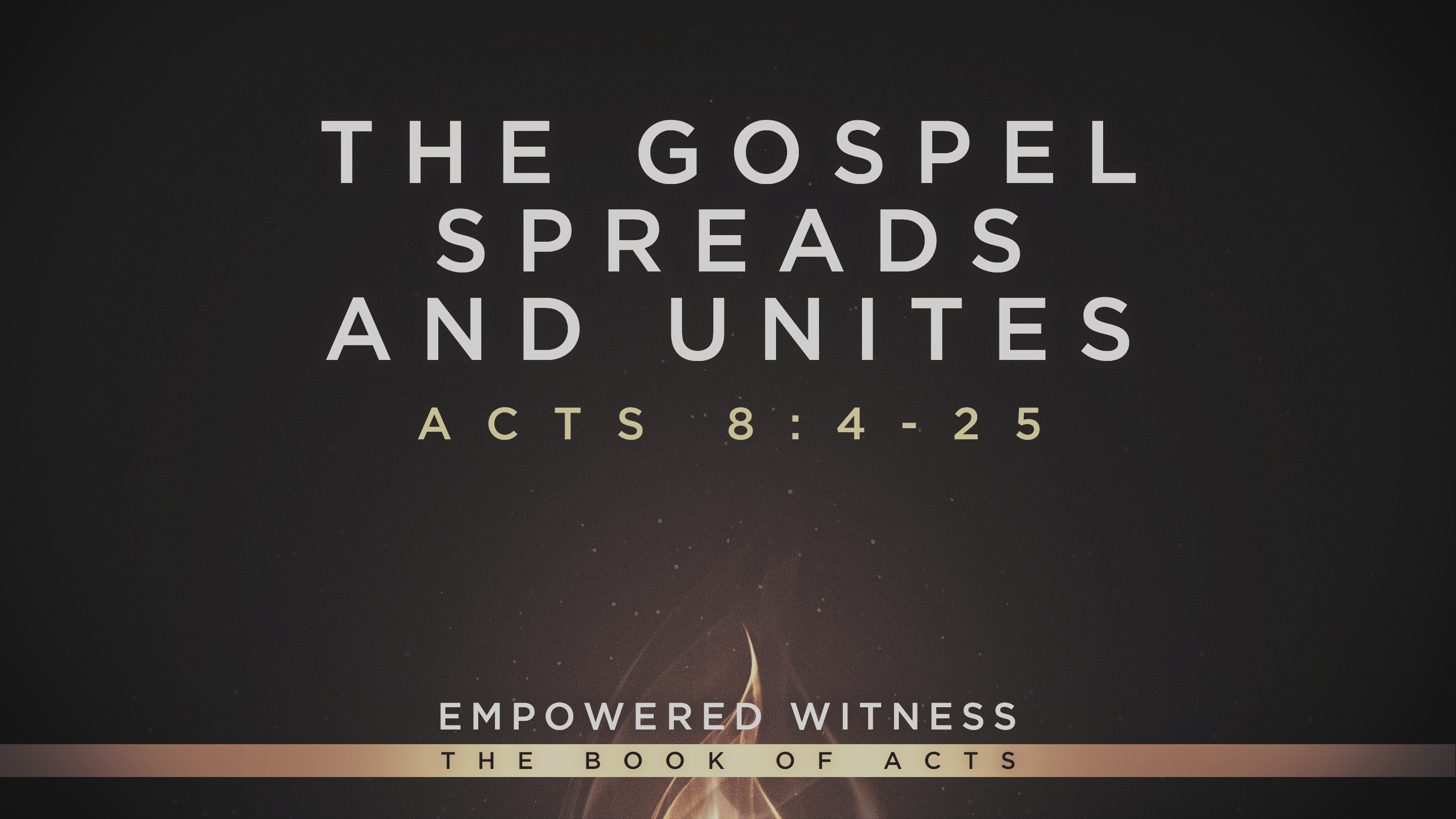 The Gospel Spreads and Unites