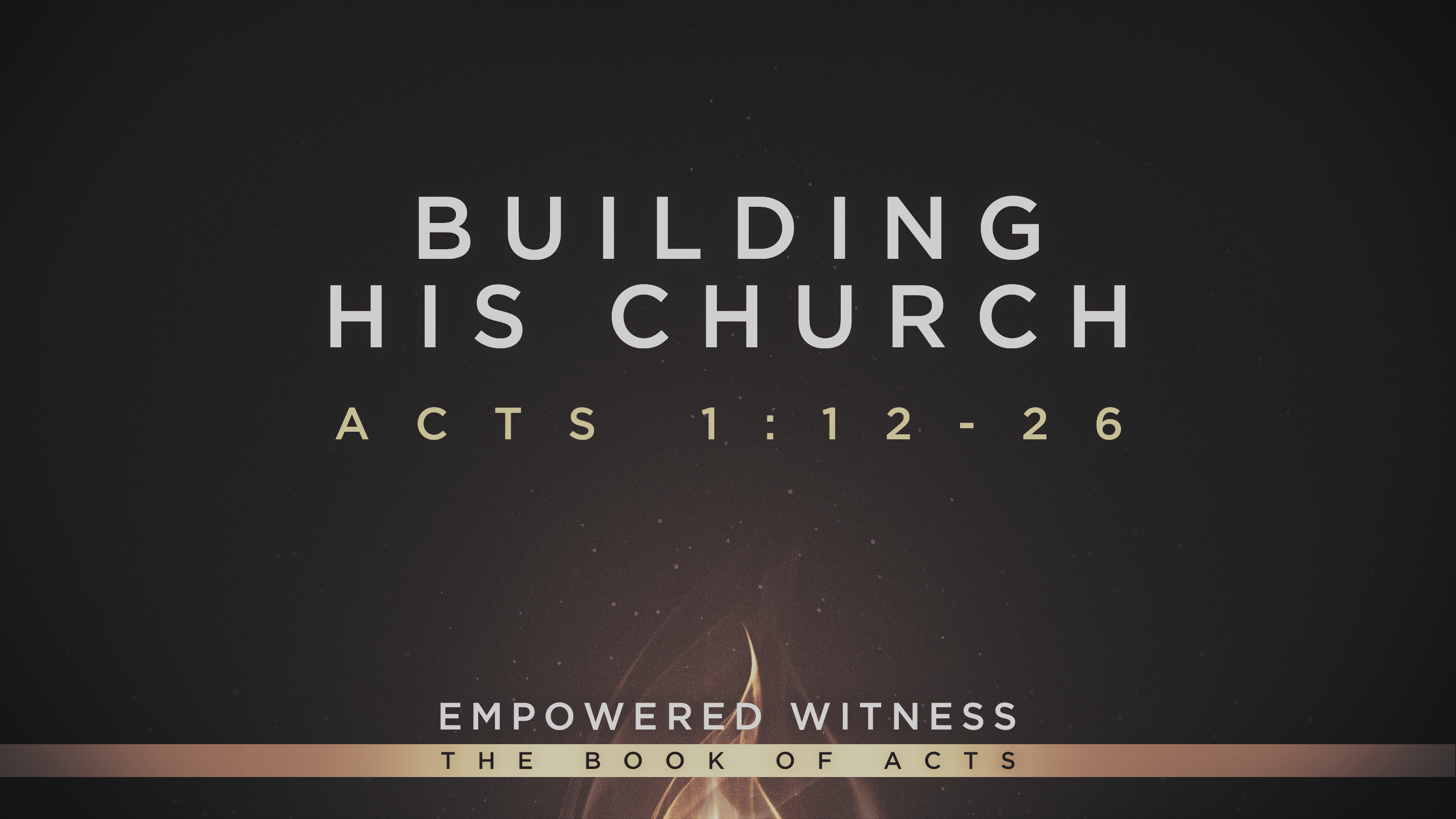 Building His Church: Acts 1:12-26