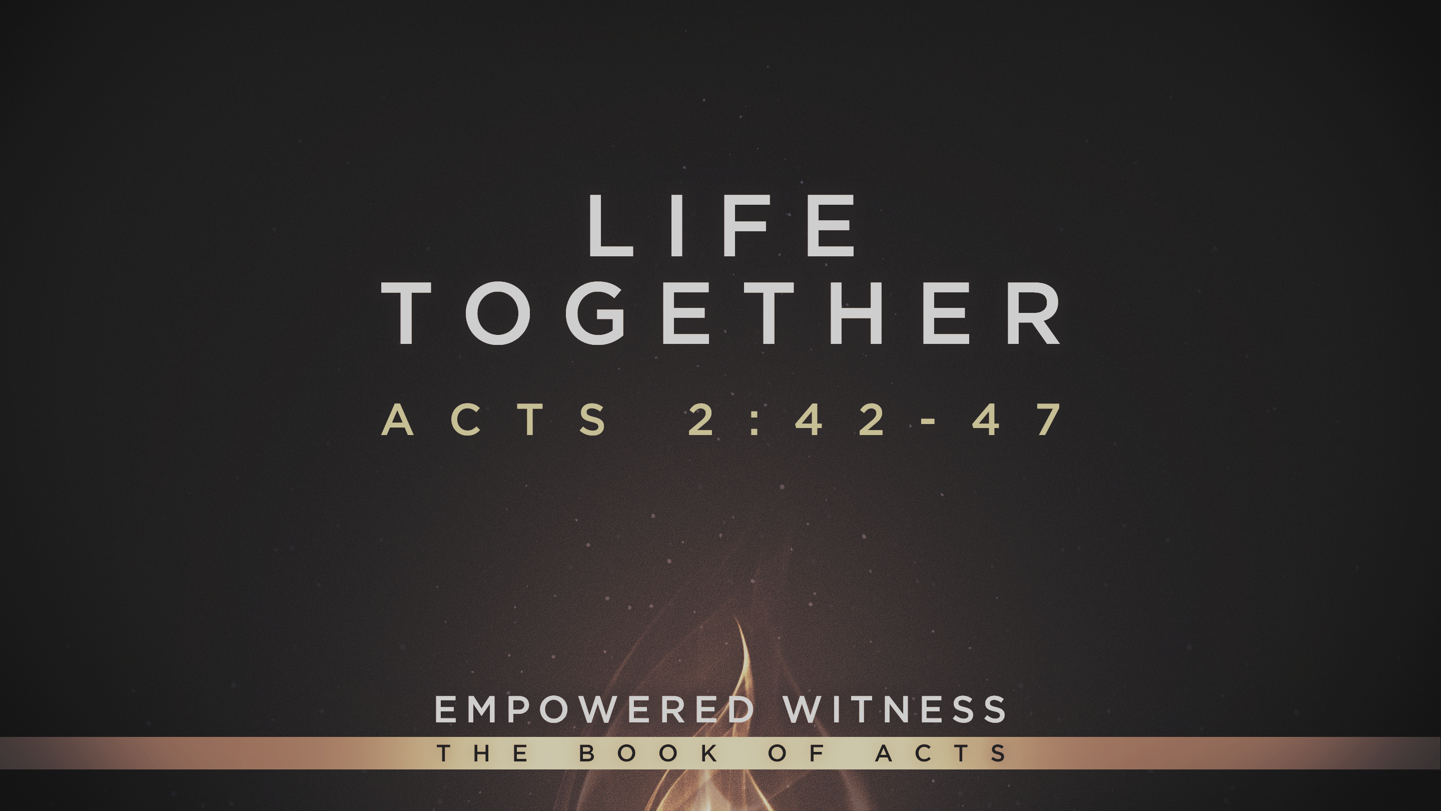 Life Together: Acts 2:42-47